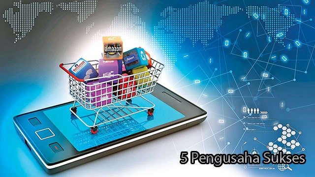 5 Pengusaha Sukses Online Shop